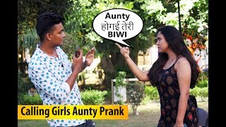 Calling Cute Girls 'AUNTY' Prank | Pranks In India | The Crazy Sumit