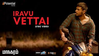 Iravu Vettai | Maanagaram (Lyric Video) | Sundeep Kishan | Sri | Regina Cassandra | Lokesh