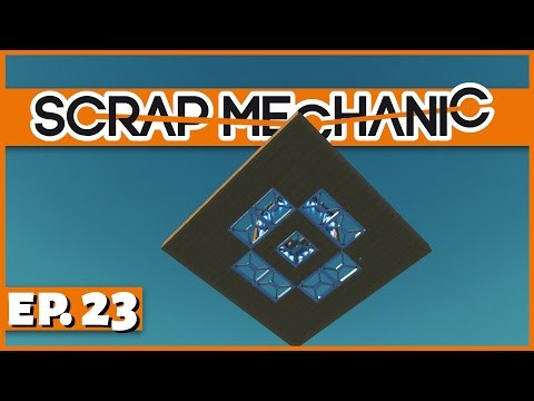 Scrap Mechanic - Ep. 23 - Building the Skybase Space Station! - Let's Play Scrap Mechanic Gameplay