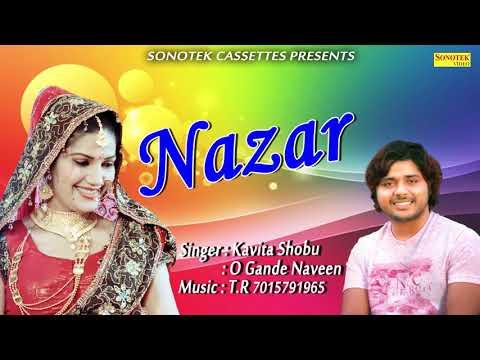 Nazar   Kavita Shobu,O Gande Naveen,TR   New Haryanvi Song 2018