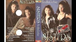 Sisters - jak wiatr...