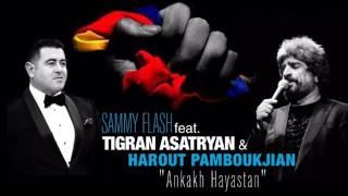 "Download Sammy Flash feat. Tigran Asatryan & Harout Pamboukjian - ""Ankakh Hayastan"" (REMIX 2016) Mp3 and Videos"