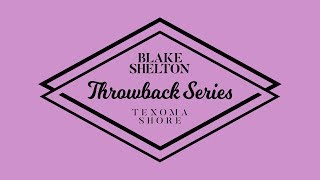 "Blake Shelton - ""I Lived It"" (Texoma Shore Throwback Series)"
