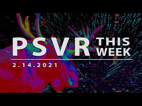 PSVR THIS WEEK | February 14, 2021