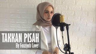 Download Eren - Takkan Pisah [ Lirik ] Ely Fauziyah Cover