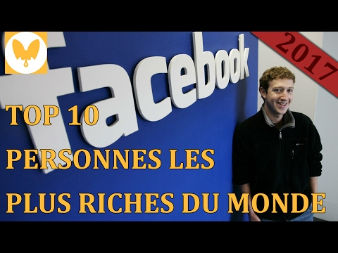TOP 10 PERSONNES LES PLUS RICHES DU MONDE 2017