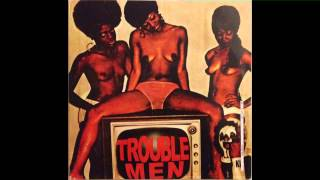 Trouble Men - Come into the Party