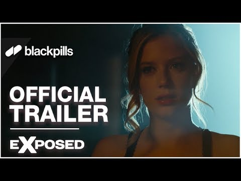 Exposed - Official Trailer [HD] | Blackpills