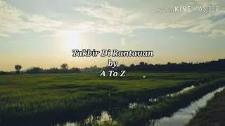 Takbir Di Rantauan - A To Z (Lirik)