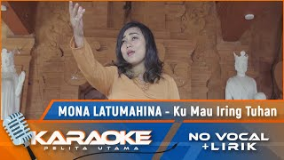 Download Mona Latumahina - Ku Mau Iring Tuhan | Lagu Rohani Kristen Terbaik 2021 | Karaoke - No Vocal