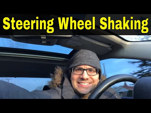 4 Causes Of The Steering Wheel Shaking