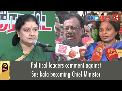 Political leaders comment against Sasikala becoming Chief Minister