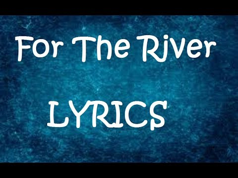 For The River by Nickelback | Lyrics