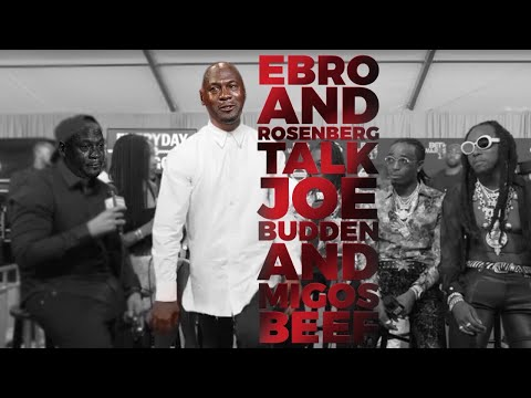 Ebro and Rosenberg talk Joe Budden-Migos beef