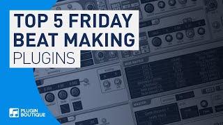 Best Beat Making VST plugins | Top 5 Friday