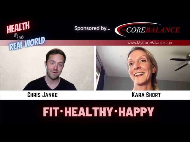 If It's Hard, That's OK. Just Keep Going. Health in the Real World with Chris Janke & Kara Short