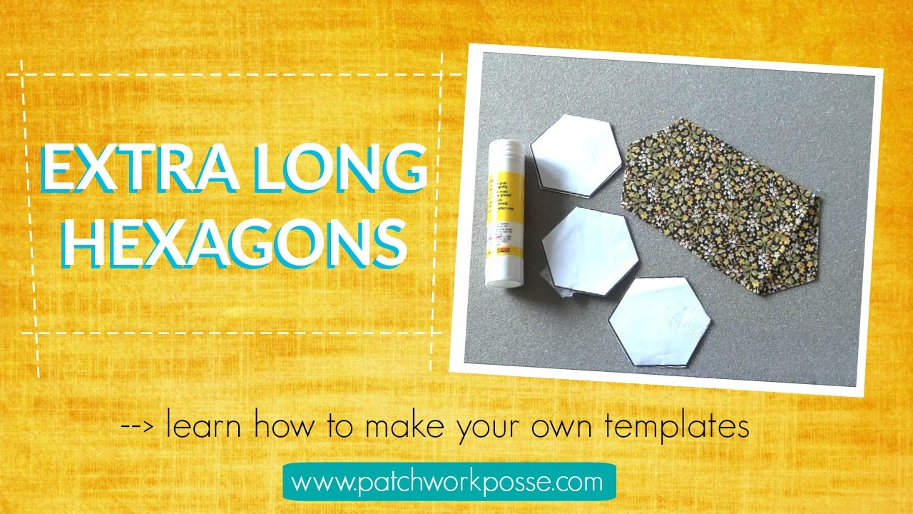 Extra Long Hexagons How To Make Your Own Template Youtube