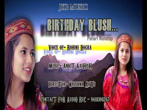 Latest Phari Song 2018  Birthday Blush  Rohini Dogra  Ankit  Aashish