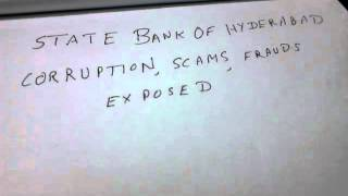 MOV 00182  STATE BANK OF HYDERABAD EXPOSED FOR SCAMS,CORRUPTION AND FRAUDS