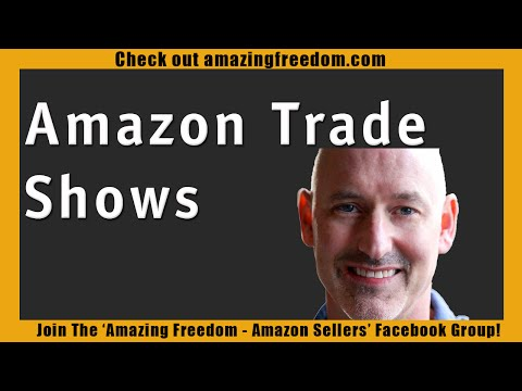 Amazon Seller Tips for Going To Trade Shows   Amazon Seller Talk