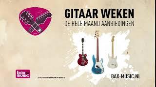 Bax Music TVC NL 2018 - Gitaarweken