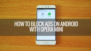 How to Block Ads on Android Phone with Opera Mini(, 2016-05-04T07:46:46.000Z)