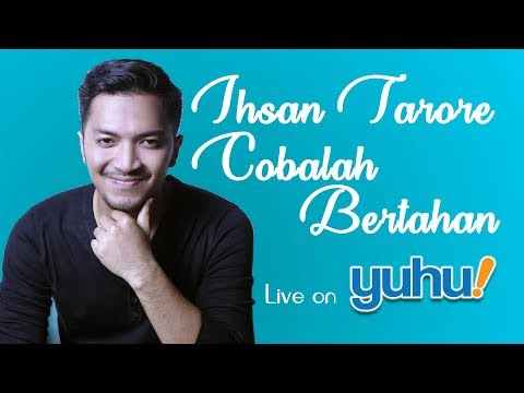 IHSAN TARORE - COBALAH BERTAHAN