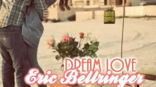 Dream Love - Eric Bellringer
