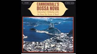 Cannonball Adderley with the Bossa Rio Sextet — O Amor Em Paz (Once I Loved)