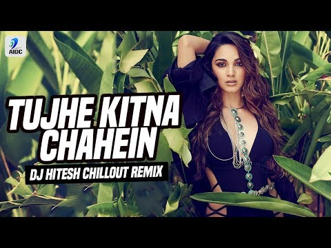 tujhe-kitna-chahein-(chillout-remix)-|-dj-hitesh-|-kabir-singh-|-shahid-kapoor-|-kiara-advani