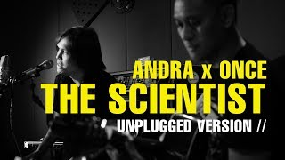 THE SCIENTIST (COLDPLAY) | ANDRA RAMADHAN - ONCE MEKEL