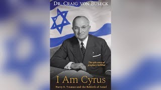 Israel Reborn: How President Harry Truman Became a Modern Day King Cyrus