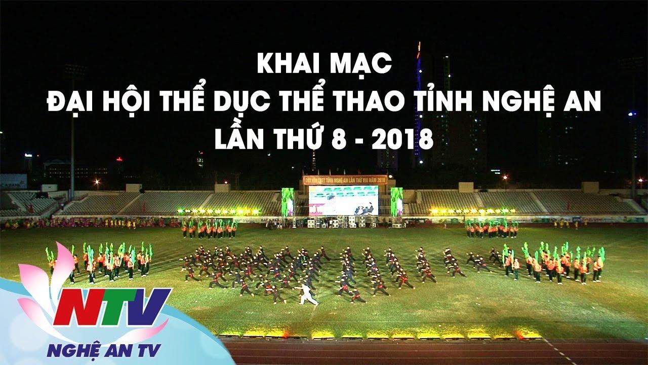 Trực tiếp: Khai mạc Đại hội Thể dục thể thao tỉnh Nghệ An lần thứ 8 – 2018