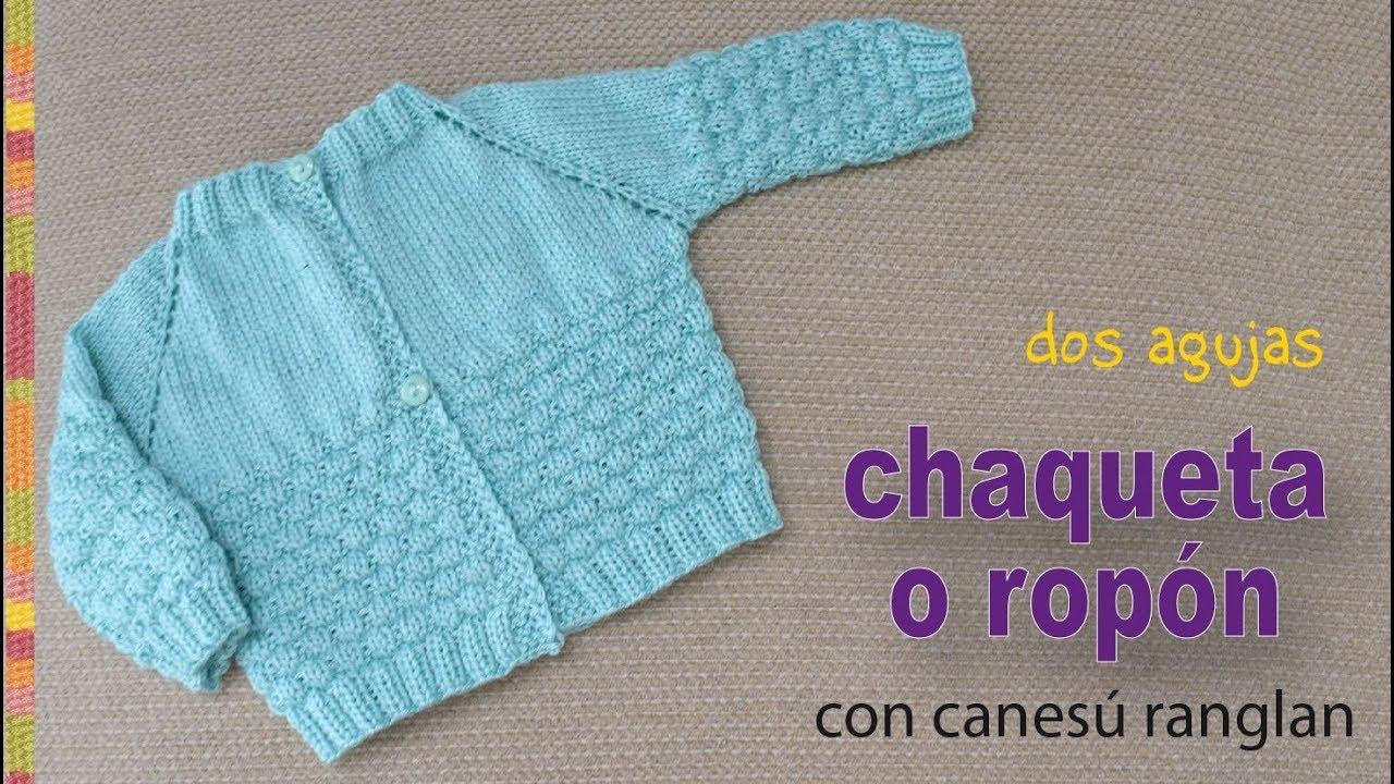 Chaquetita o rop n con canes ranglan tejidos a dos agujas para beb s tejiendo per youtube - Tejer chaqueta bebe 6 meses ...