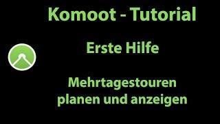 Komoot Erste Hilfe - Mehrtagestouren planen und anzeigen mit Garmin Basecamp
