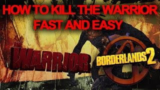 How to Farm The Warrior in Borderlands 2