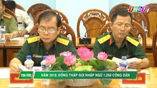 Năm 2018: Đồng Tháp gọi nhập ngũ 1.250 công dân | THDT