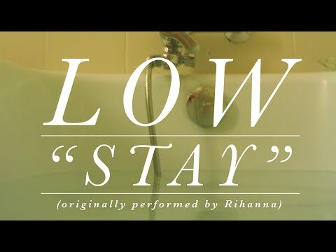 Low - Stay (Rihanna cover)