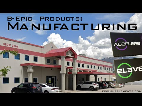 B-Epic Products: Manufacturing