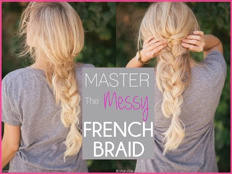 HOW TO: Master the Messy French Braid (Bohemian Style)