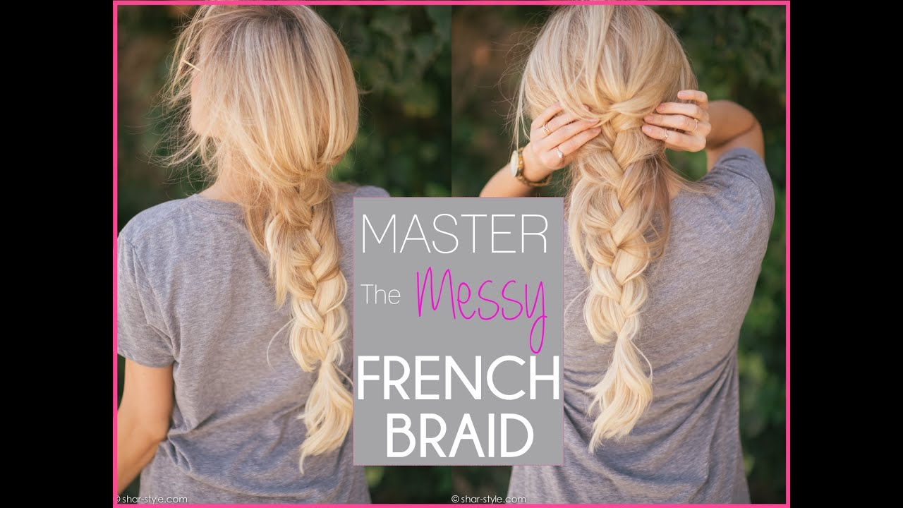 How To Master The Messy French Braid Bohemian Style