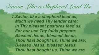 Savior, Like a Shepherd Lead Us (Baptist Hymnal #61)
