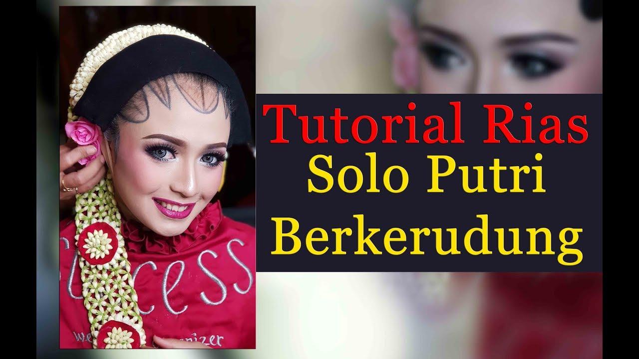 Full Video Tutorial Rias Solo Putri Berkerudung Dengan Paes Ukuran Pakem Success Wo