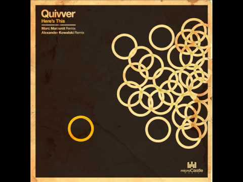 Quivver - Here's This (Alexander Kowalski Remix) - microCastle (PREVIEW CLIP)