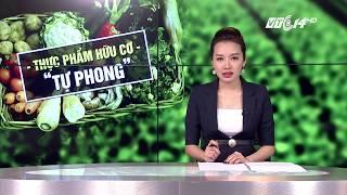 VTC14 | Thực phẩm hữu cơ tự phong: Không ai quản lý?