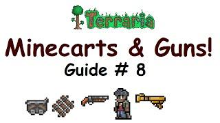 Guns & Minecart Rides! - Terraria Guide #8 (Let