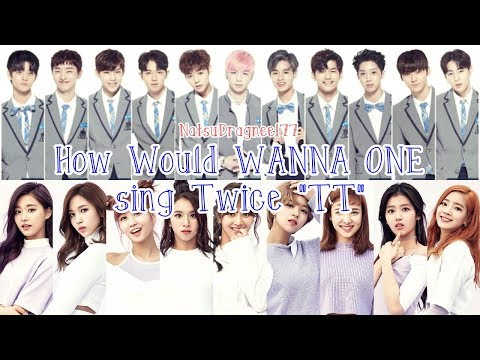 How Would WANNA ONE Sing: TWICE