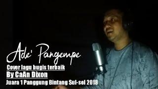 Ade' Pangampe | Cover CaAn Dixon | Full Lirik