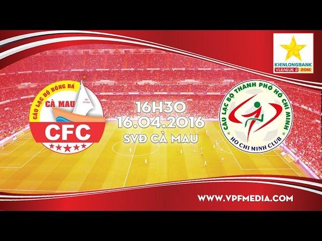 Xem lại: Cà Mau vs CLB TP Hồ Chí Minh