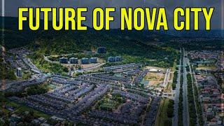 Future of NOVA city  | Suggestions for investors .